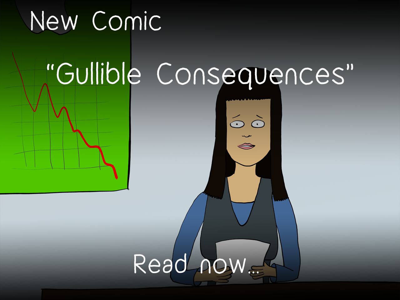 Gullible Consequences