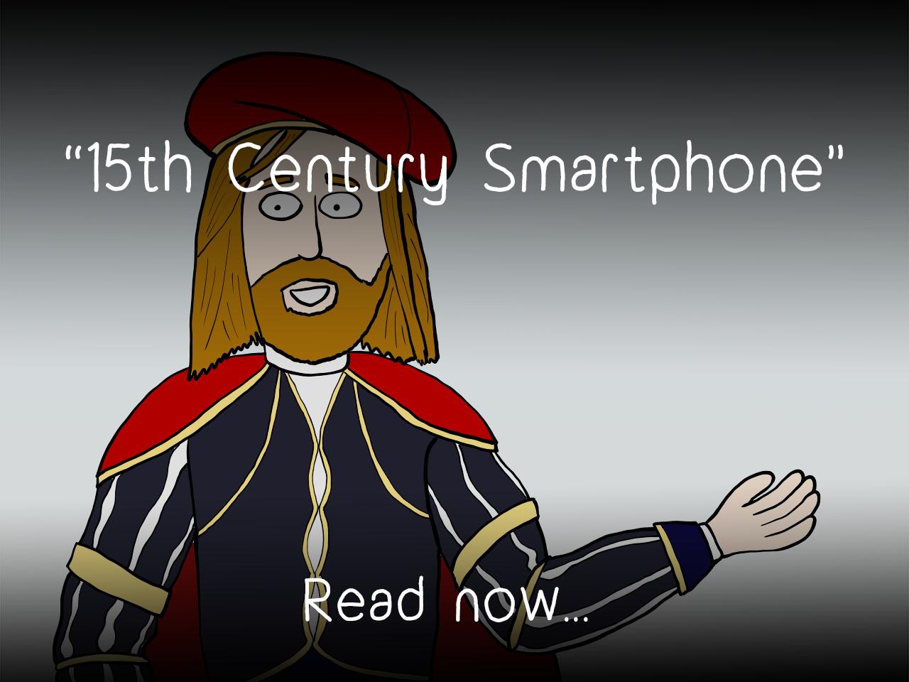 15th Century Smartphone